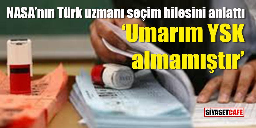 NASA'nın Türk uzmanı seçim hilesini anlattı: Umarım YSK almamıştır!