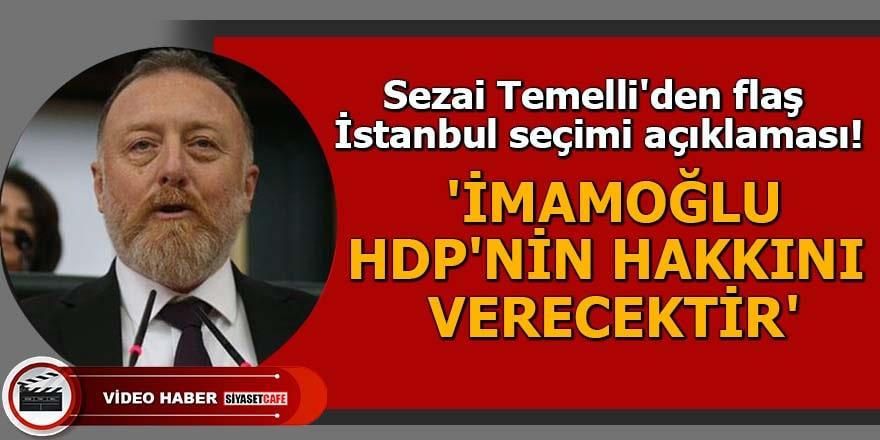 Sezai Temelli'den flaş İstanbul seçimi açıklaması! 'İmamoğlu HDP'nin hakkını verecektir'