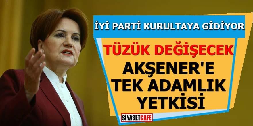 İYİ Parti kurultayında Meral Akşener'e 'tek adamlık' yetkisi