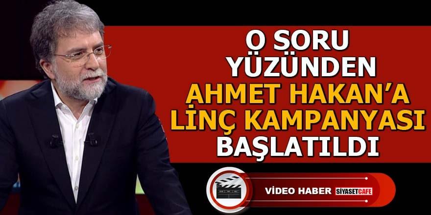 O soru yüzünden Ahmet Hakan'a linç kampanyası başlatıldı