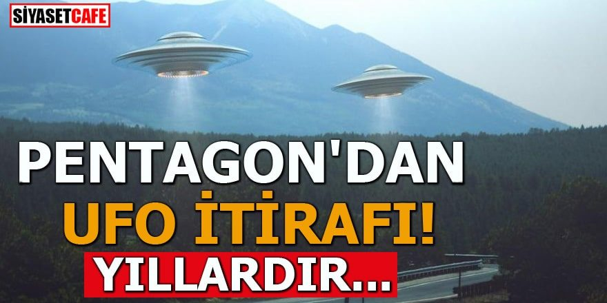 Pentagon UFO'larla ilgili ilk defa açıklama yaptı