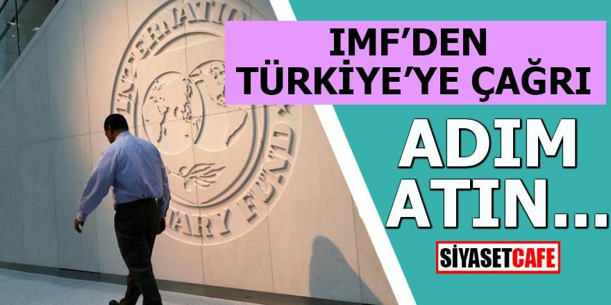 IMF Türkiye'ye adım atın çağrısında bulundu