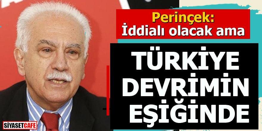 Perinçek:Türkiye ekonomik devrimin eşiğindedir