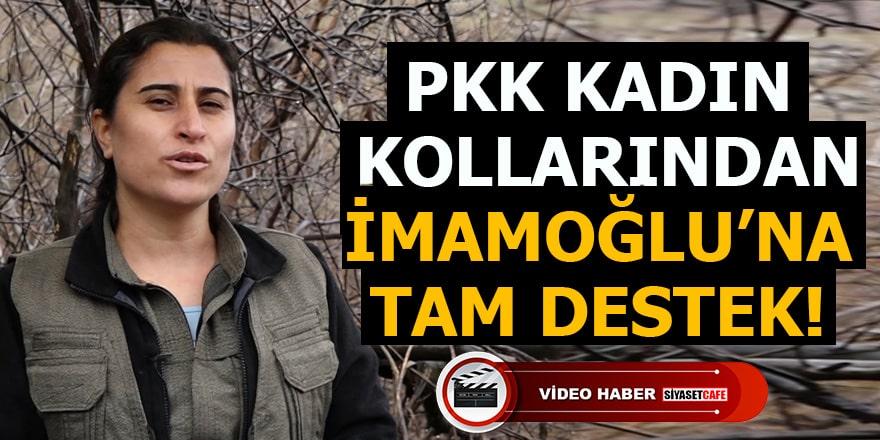 PKK kadın kollarından İmamoğlu'na tam destek!