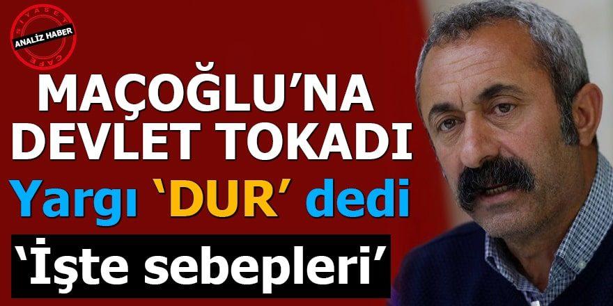 Maçoğlu'nun Dersim kararına Devlet 'DUR' dedi