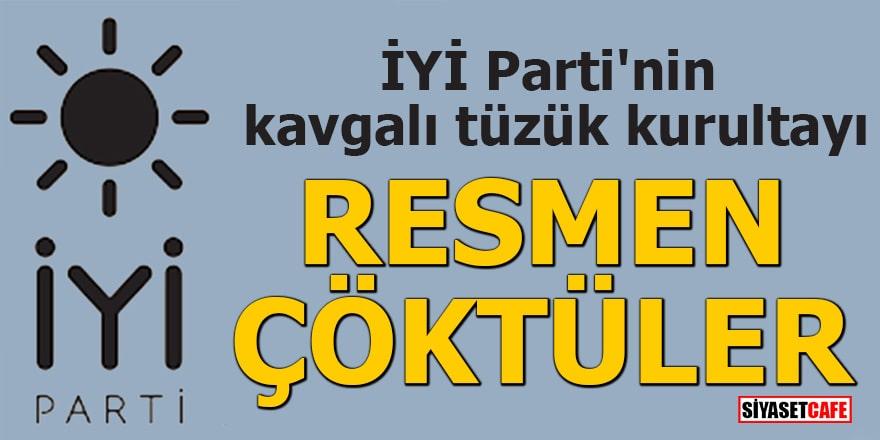 İYİ Parti'nin kavgalı tüzük kurultayı Resmen çöktüler
