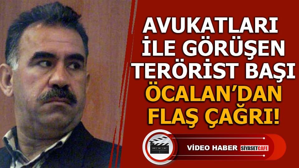 Avukatları ile görüşen terörist başı Öcalan'dan flaş çağrı