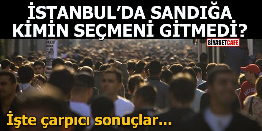 İstanbul'da sandığa kimin seçmeni gitmedi? İşte çarpıcı sonuçlar