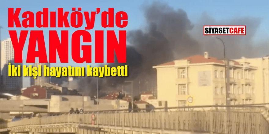 Kadıköy'de korkunç yangın: İki kişi hayatını kaybetti