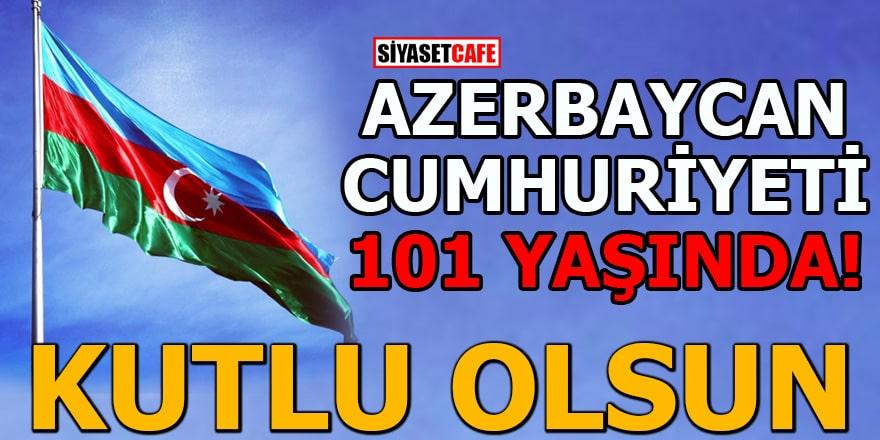 Azerbaycan kuruluşunun 101. yılını kutluyor
