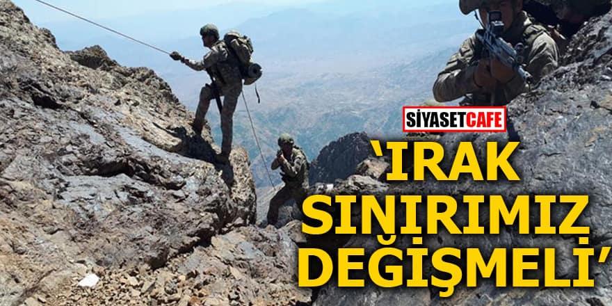 Irak sınırımız değişmeli