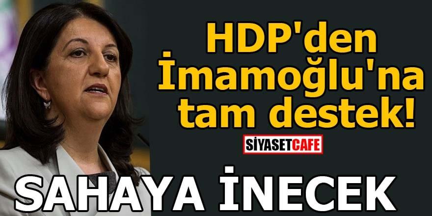 HDP'den İmamoğlu'na tam destek! Sahaya inecek