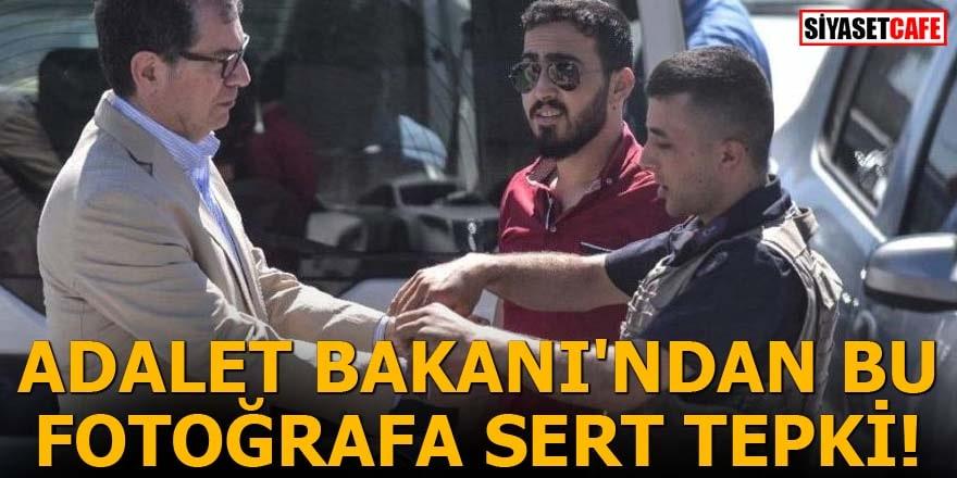 Adalet Bakanı'ndan bu fotoğrafa sert tepki!