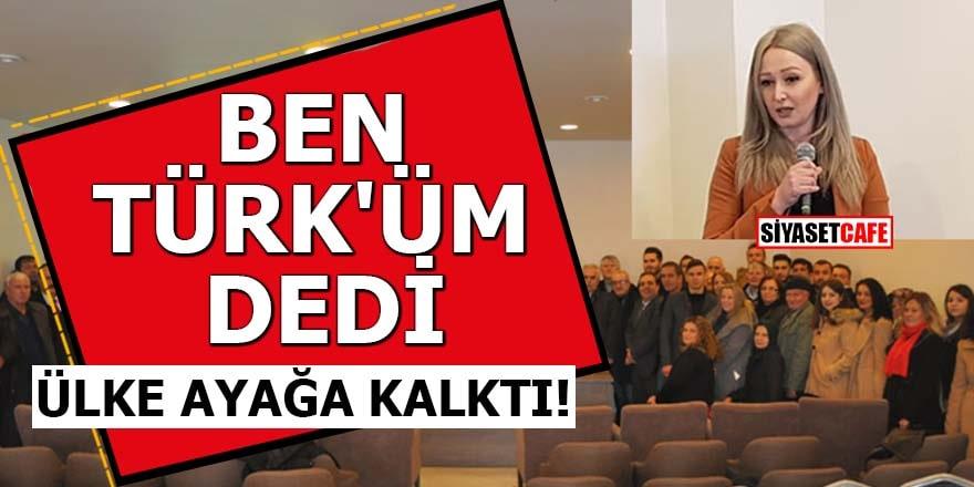 Ben Türk'üm dedi! Ülke ayağa kalktı