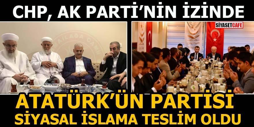 Atatürk'ün partisi siyasal İslama teslim oldu!