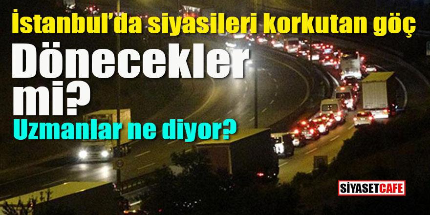 İstanbul'da siyasileri korkutan göç: Geri dönecekler mi?