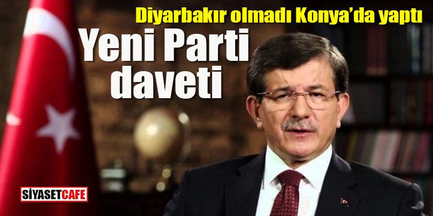 Diyarbakır olmadı Konya'dan yaptı: Davutoğlu'dan Yeni Parti daveti