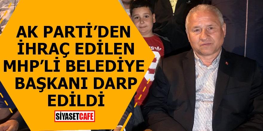 AK Parti'den ihraç edilen MHP'li belediye başkanı darp edildi