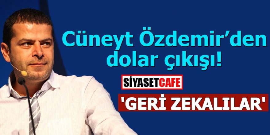 Cüneyt Özdemir'den dolar çıkışı! 'Geri zekalılar'