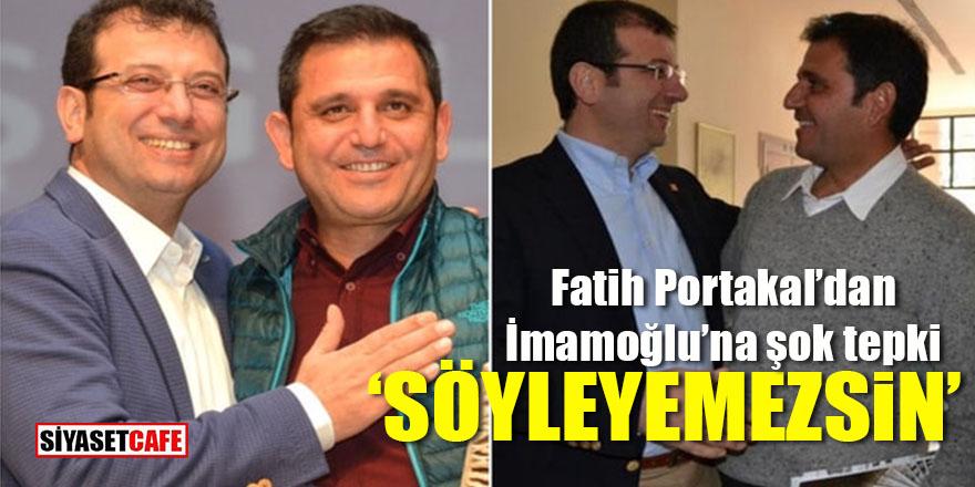 """Fatih Portakal'dan imamoğlu'na şok """"Vali"""" tepkisi: Söyleyemezsin!"""