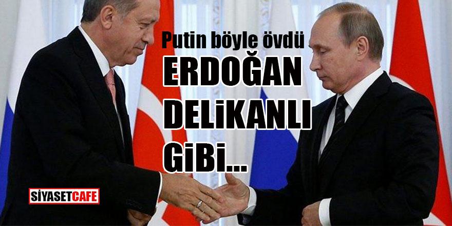 """Putin böyle övdü: """"Erdoğan delikanlı gibi..."""""""
