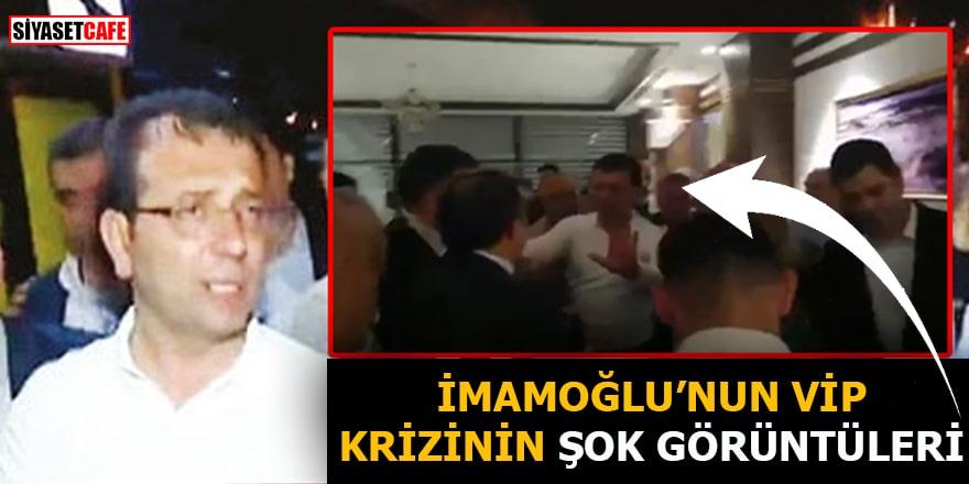 İmamoğlu'nun VIP krizinin şok görüntüleri