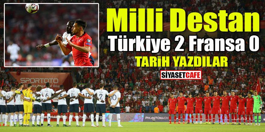 Milli Takım destan yazdı: Türkiye 2 Fransa 0