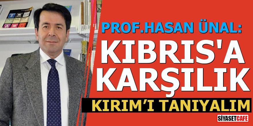 Prof.Hasan Ünal: Kıbrıs'a karşılık Kırım'ı tanıyalım