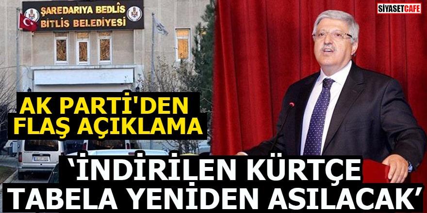 Ak Parti'den flaş açıklama! İndirilen Kürtçe tabela yeniden asılacak