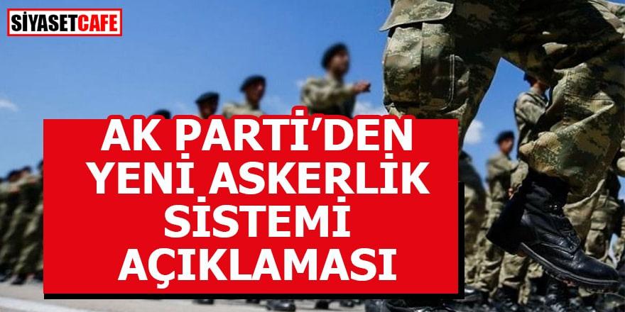 AK Parti'den yeni askerlik sistemi açıklaması!