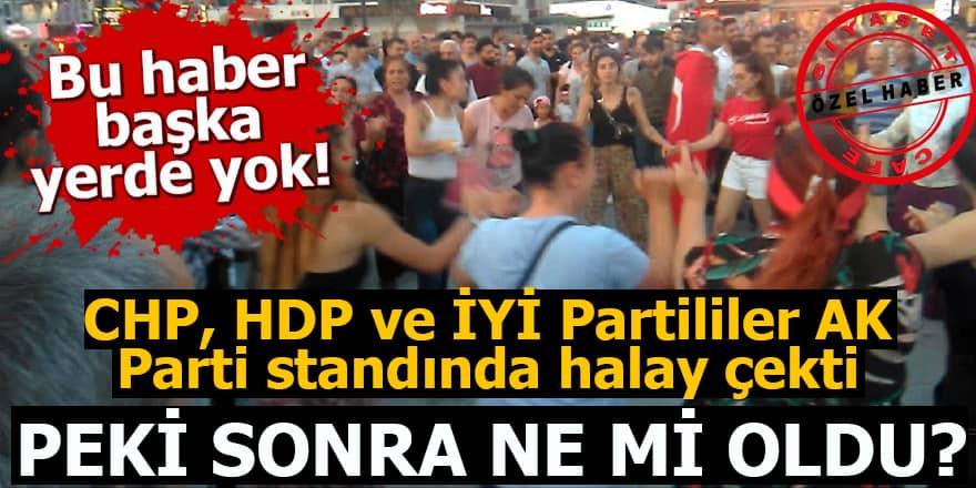 CHP, HDP ve İYİ Partililer AK Parti standında halay çektiPeki, sonra ne mi oldu?