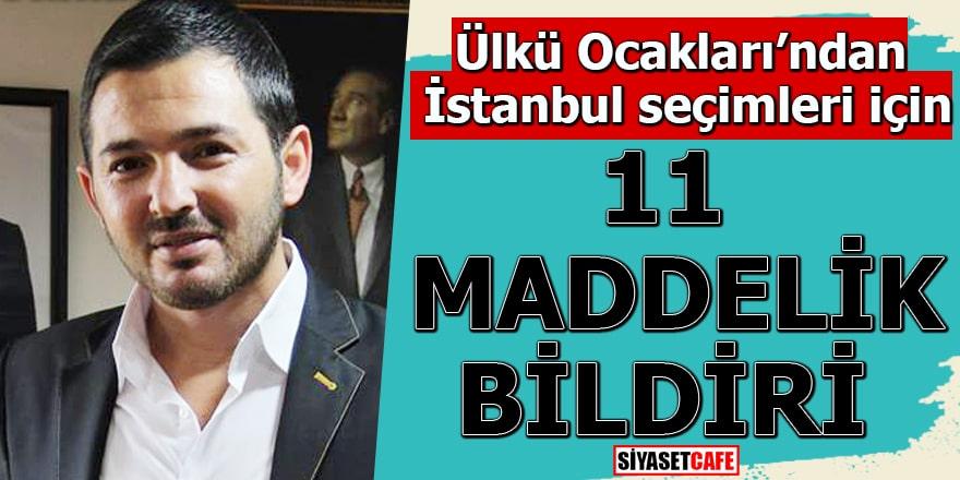 Ülkü Ocakları'ndan İstanbul seçimleri için 11 maddelik bildiri!