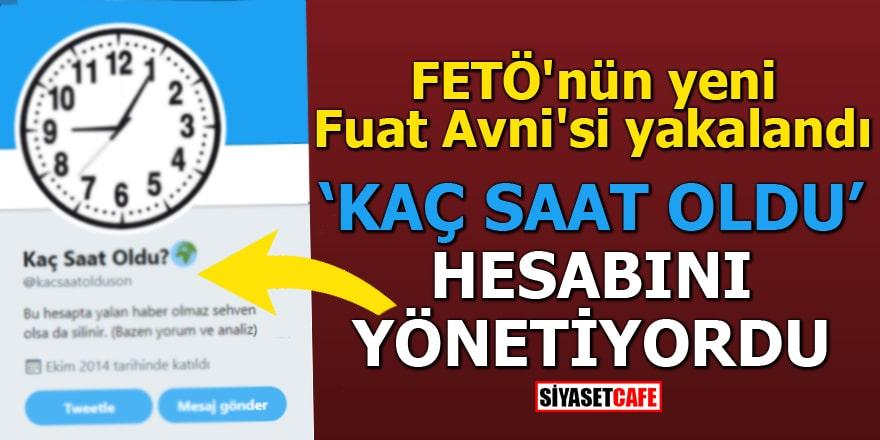 FETÖ'nün yeni Fuat Avni'si yakalandı Kaç Saat Oldu hesabını yönetiyordu