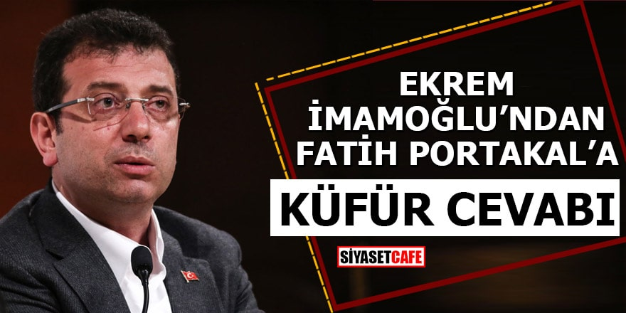 Ekrem İmamoğlu'dan Fatih Portakal'a küfür cevabı!