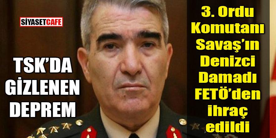 TSK'da gizlenen deprem: 3. Ordu Komutanı Savaş'ın tutuklanan binbaşı damadı ihraç edildi!