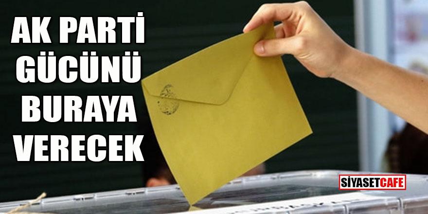 AK Parti tüm gücünü buraya verecek