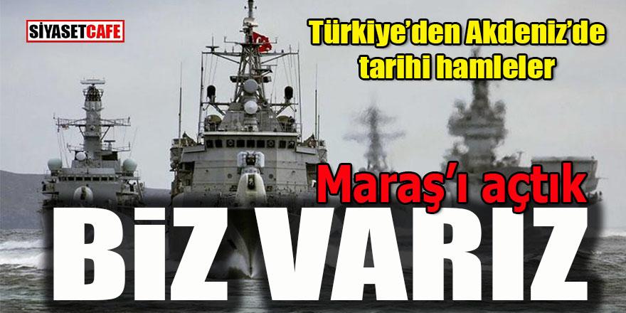 Türkiye'den Akdeniz'de tarihi adımlar: Maraş'ı açtık, biz varız!
