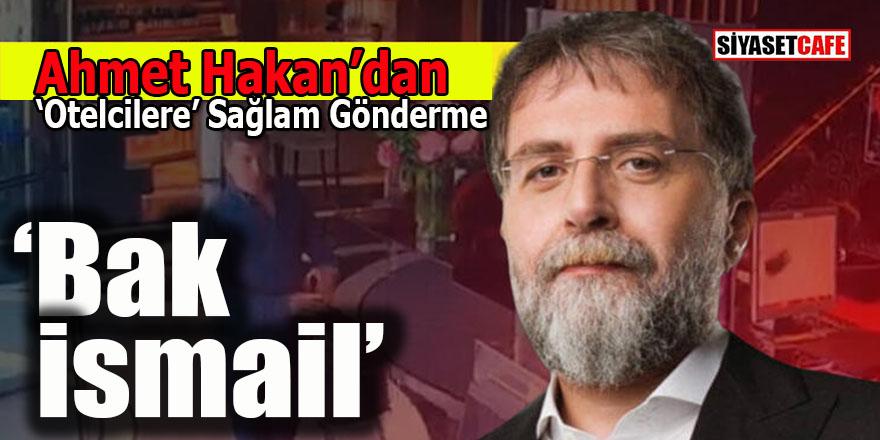 Ahmet Hakan'dan İmamoğlu Küçükkaya otel görüşmesine sağlam gönderme: Bak İsmail!