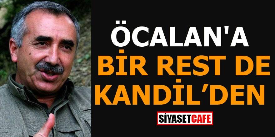 Öcalan'a bir rest de Kandil'den!