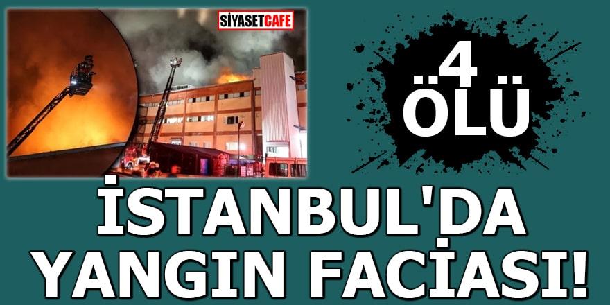 İstanbul'da yangın faciası: 4 ölü