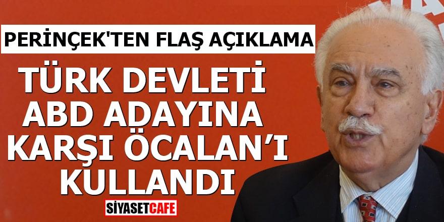 Perinçek'ten flaş açıklama: Türk devleti ABD adayına karşı Öcalan'ı kullandı