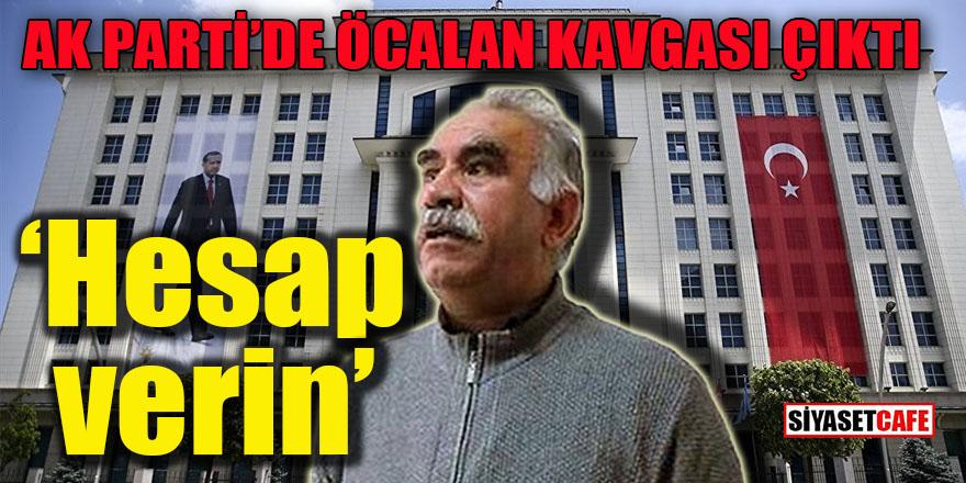 AK Parti'de Öcalan kavgası çıktı: Bunun hesabını verin!