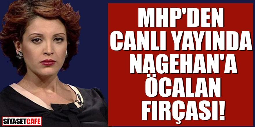 MHP'den canlı yayında Nagehan'a Öcalan fırçası