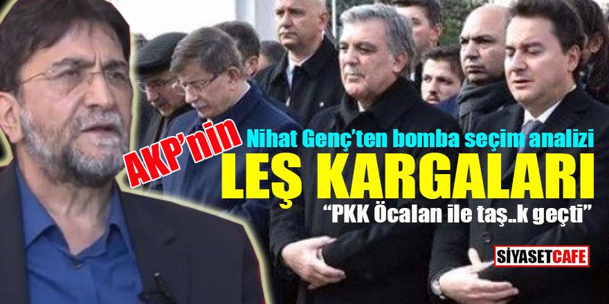 Nihat Genç'ten bomba seçim analizi: 'AKP'nin leş kargaları'
