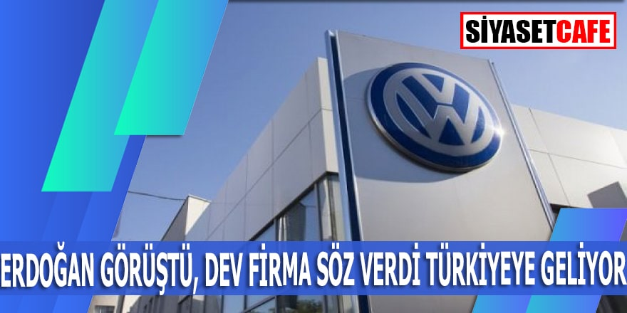 Erdoğan görüştü, dev firma söz verdi Türkiye'ye geliyor