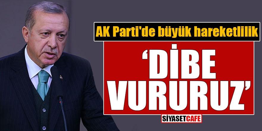 """AK Parti'de büyük hareketlilik """"Dibe vururuz"""""""