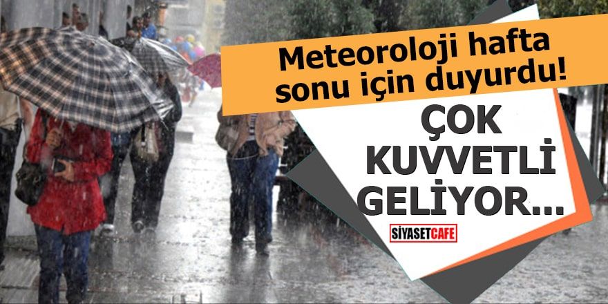 Meteoroloji hafta sonu için uyardı, Bütün Türkiye!