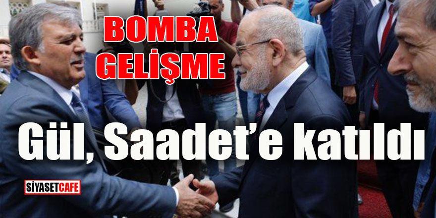 BOMBA GELİŞME! Abdullah Gül Saadet'e katıldı