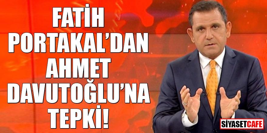 Fatih Portakal'dan Ahmet Davutoğlu'na tepki!