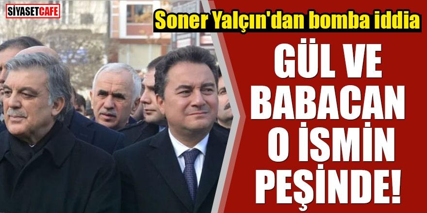 Soner Yalçın'dan bomba iddia 'Gül ve Babacan torun Menderes'in peşinde'